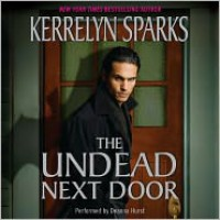 The Undead Next Door (Love At Stake, #4) - Kerrelyn Sparks, Deanna Hurst