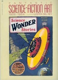 Fantastic Science-Fiction Art 1926-1954 - Lester del Rey