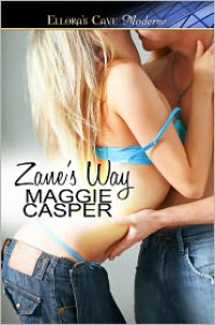 Zane's Way (O'Malley Wild, Book One) - Maggie Casper