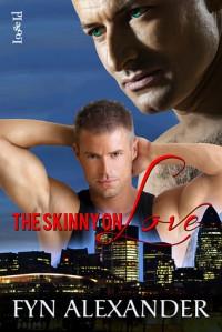 The Skinny on Love - Fyn Alexander