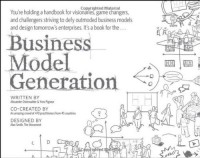 Business Model Generation: A Handbook for Visionaries, Game Changers, and Challengers - 'Alexander Osterwalder',  'Yves Pigneur'