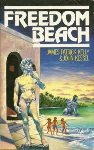 Freedom Beach - 'James Patrick Kelly',  'John Kessell',  'John Kessel'