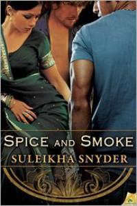 Spice and Smoke - Suleikha Snyder