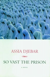 So Vast the Prison: A Novel - Assia Djebar, Betsy Wing