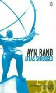 Atlas Shrugged - Ayn Rand