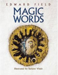 Magic Words - Edward Field, Stefano Vitale
