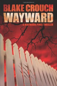 Wayward (The Wayward Pines Series, Book Two) - Blake Crouch