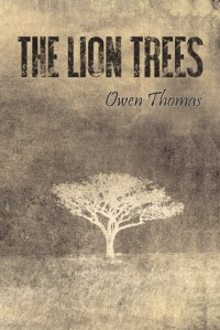 The Lion Trees, Part 1: Unraveling - Owen Thomas