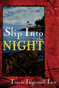 Slip Into the Night - Tracie Ingersoll Loy
