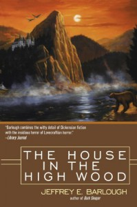 The House in the High Wood: A Story of Old Talbotshire - Jeffrey E. Barlough