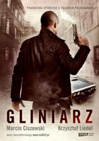 Gliniarz - Marcin Ciszewski, Krzysztof Liedel