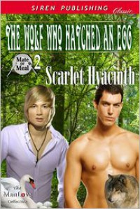 The Wolf Who Hatched an Egg - Scarlet Hyacinth