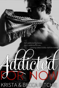 Addicted For Now (Addicted #2) - Krista & Becca Ritchie