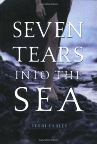 Seven Tears Into the Sea - Terri Farley