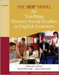 The SIOP Model for Teaching History-Social Studies to English Learners (SIOP Series) - Deborah J. Short, MaryEllen Vogt, Jana A. Echevarria
