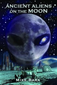 Ancient Aliens On The Moon - Mike Bara