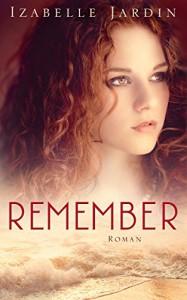 Remember: Roman - Izabelle Jardin