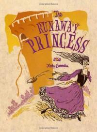 The Runaway Princess - Kate Coombs