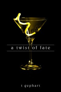 A Twist of Fate (The Lexi Series, #1) - T. Gephart