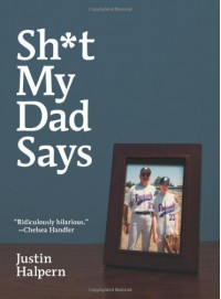 Sh*t My Dad Says - Justin Halpern