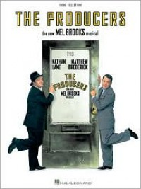 The Producers - Voice Line with Piano Accompaniment Format: The New Mel Brooks Musical - Mel Brooks,  Manufactured by Hal Leonard Publishing Corporation