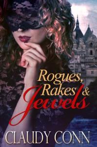 Rogues, Rakes & Jewels - Karen Babcock, Claudy Conn, Claudette Williams