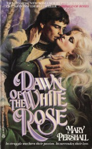 Dawn of the White Rose - Mary Pershall
