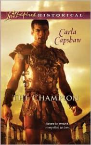 The Champion (Love Inspired Historical) - Carla Capshaw