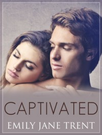 Captivated - Emily Jane Trent