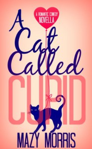 A Cat Called Cupid - Mazy Morris