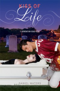 Generation Dead: Kiss of Life (Generation Dead Novels) - Daniel Waters