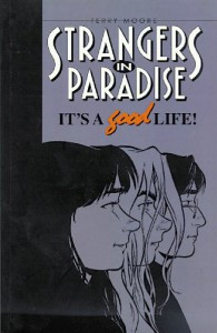 Strangers in Paradise, Volume 3: It's A Good Life - Terry Moore, Alisa Kwitney