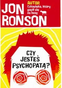 Czy jesteś psychopatą? - Jon Ronson, Katarzyna Dudzik