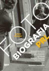 Fotobiografia PRL - Łukasz Modelski