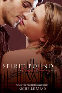 Spirit Bound (Vampire Academy, Book 5) - Richelle Mead