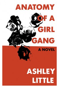 Anatomy of a Girl Gang - Ashley Little