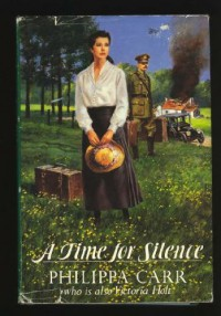 A Time for Silence - Philippa Carr
