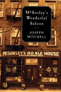 McSorley's Wonderful Saloon - Joseph Mitchell, Calvin Trillin