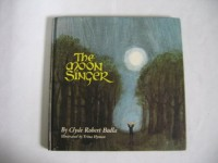 The Moon Singer - Clyde Robert Bulla, Trina Schart Hyman