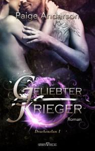 Geliebter Krieger (Drachenclan, #1) - Paige Anderson