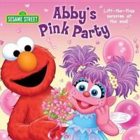 Abby's Pink Party (Sesame Street) - Tom Brannon, Naomi Kleinberg