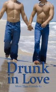 Drunk in Love (More Than Friends) - Aria Grace