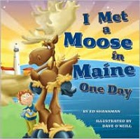 I Met A Moose in Maine One Day - Ed Shankman, Dave O'Neill