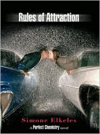 Rules of Attraction (Perfect Chemistry Series #2) - Simone Elkeles