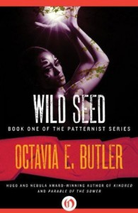 Wild Seed  - Octavia E. Butler