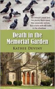 Death in the Memorial Garden - Kathie Deviny