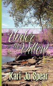 Under the Willow - Kari Jo Spear