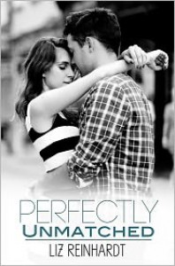 Perfectly Unmatched - Liz Reinhardt