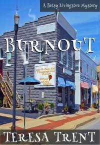 Burnout (Pecan Bayou Series) - Teresa Trent