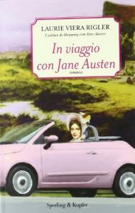 In viaggio con Jane Austen - Laurie Viera Rigler, Enrica Budetta